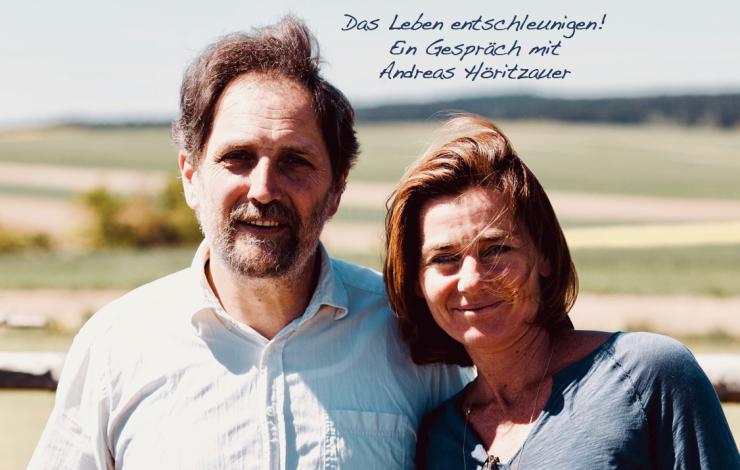 Das Leben entschleunigen! - Ein Gespräch mit Andreas Höritzauer